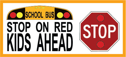 School bus graphic with stop sign reads Stop on Red, Kids Ahead.